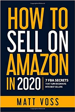 """Book Cover for """"How to Sell on Amazon in 2020: 7 FBA Secrets That Turn Beginners into Best Sellers"""""""
